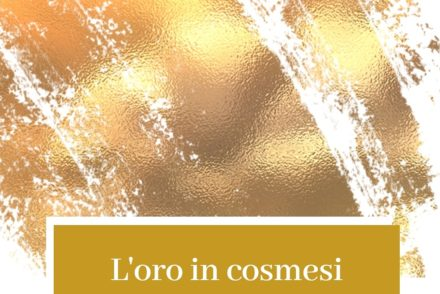 oro in cosmesi beauty guide